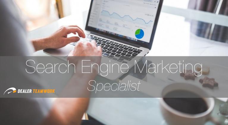 Dealer Teamwork Search Engine Marketing Specialist