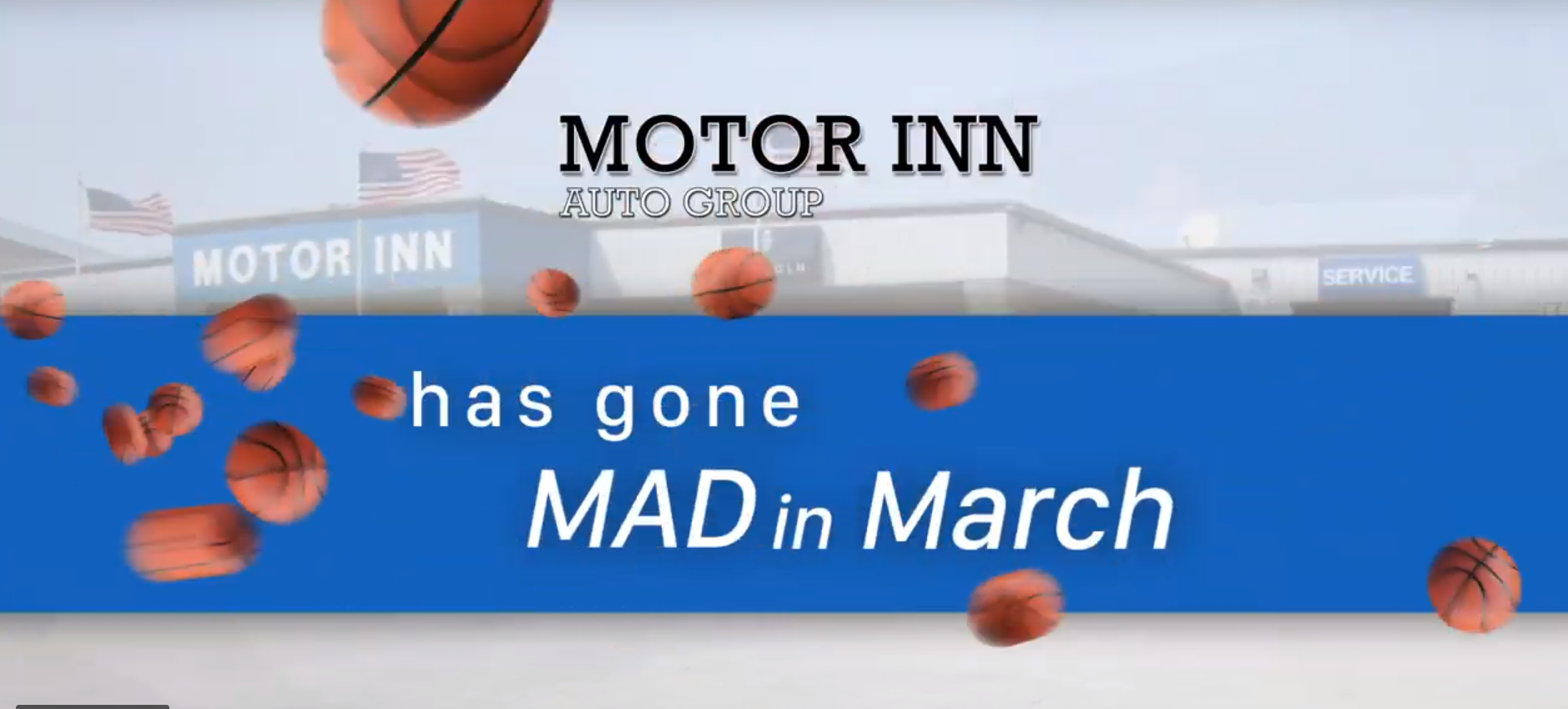 Motor Inn Auto Group -  March Madness