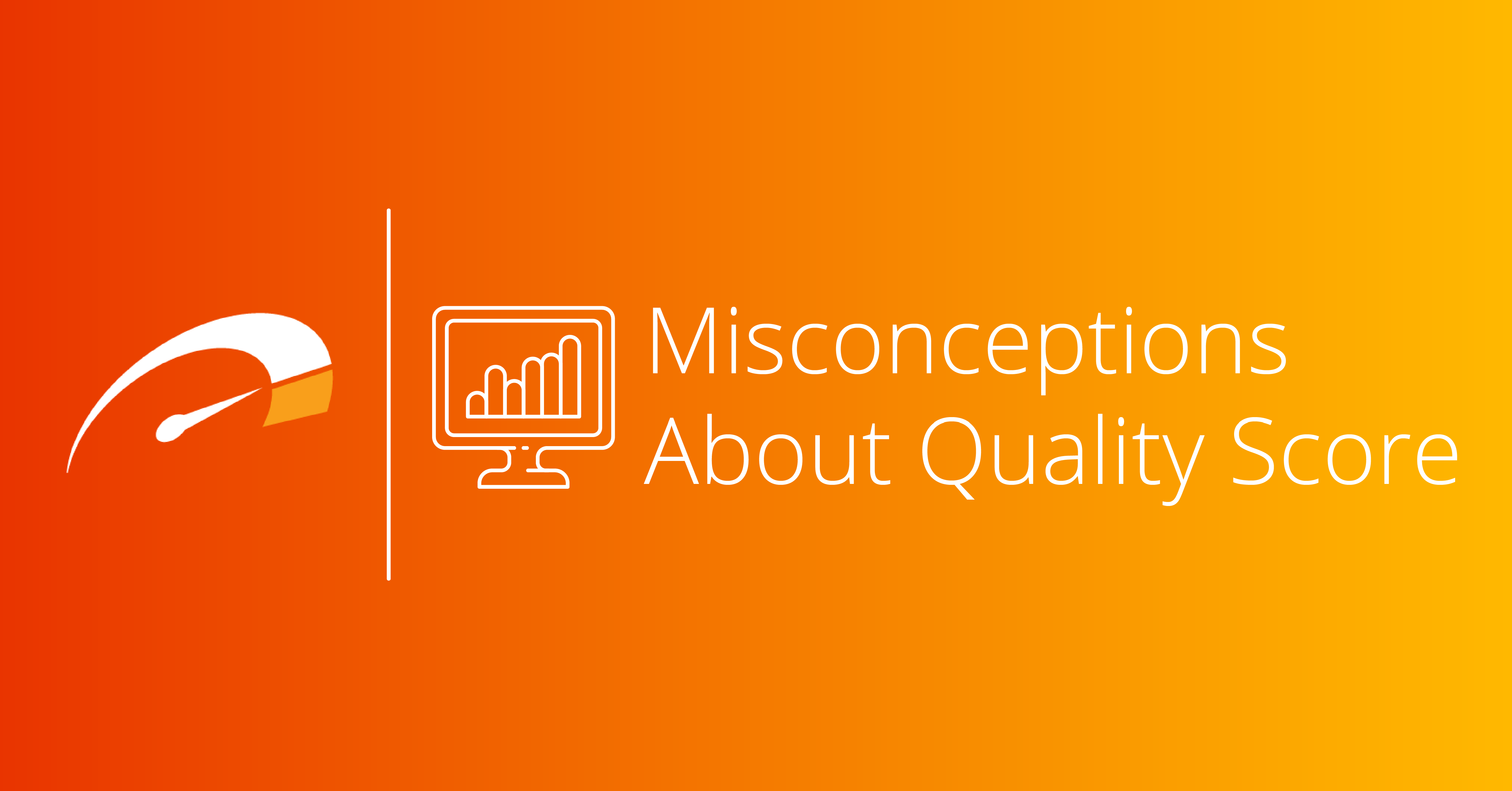 Misconceptions About Quality Score
