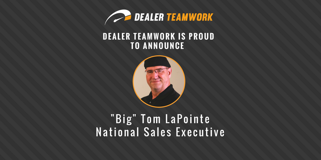 Dealer Teamwork Names Tom LaPointe as National Sales Executive