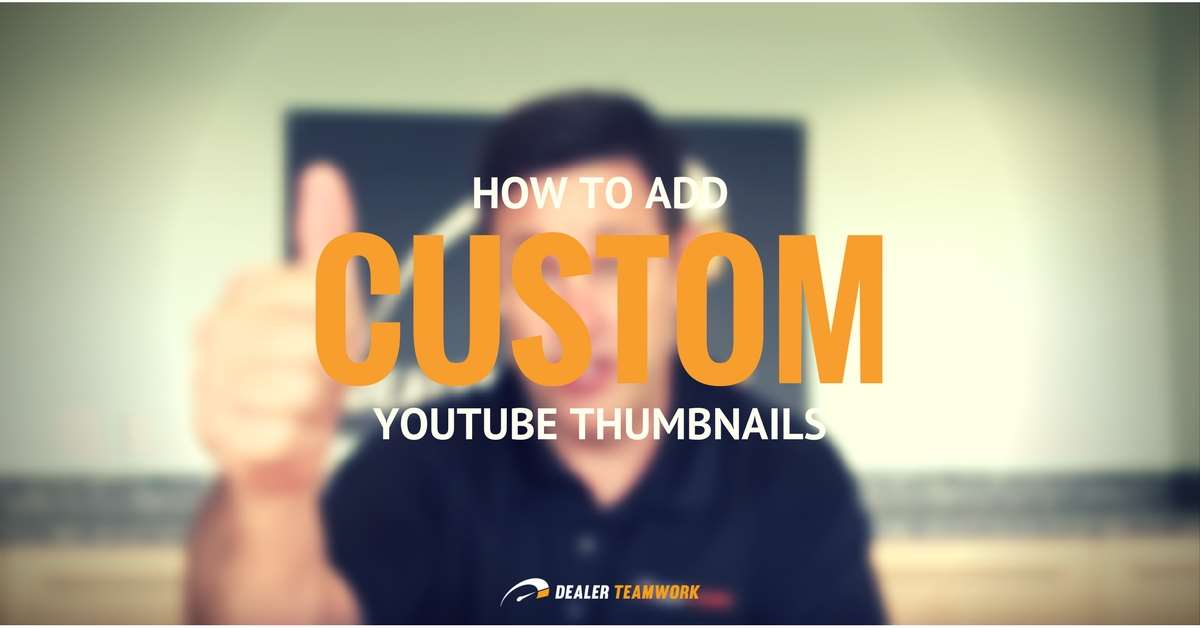 How To Add Custom Thumbnail Images To YouTube Videos