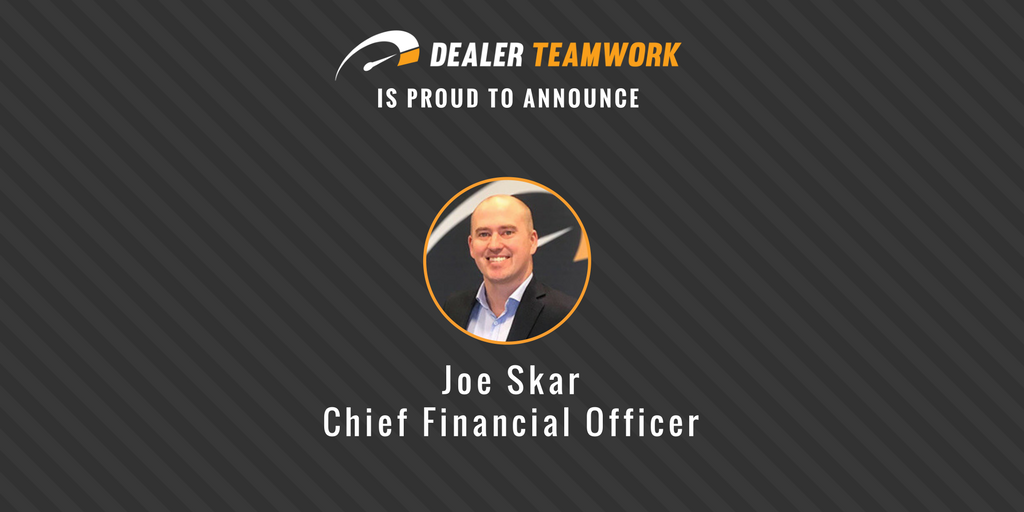 Dealer Teamwork Names Joe Skar Chief Financial Officer