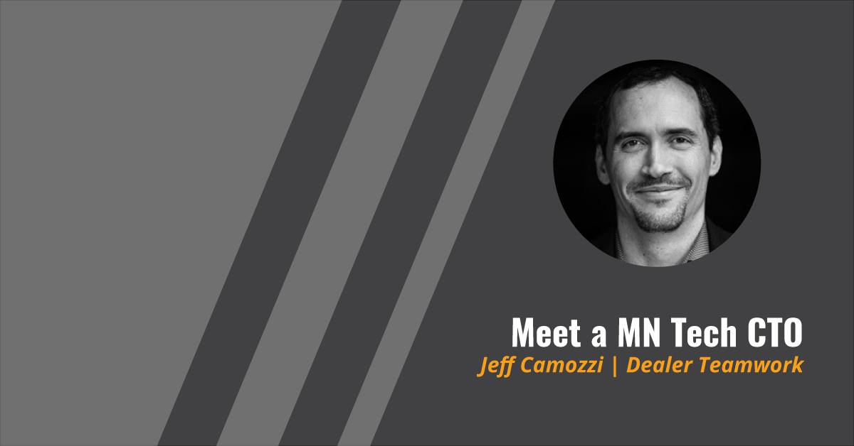 Meet A Minnesota Tech CTO: Jeff Camozzi, Dealer Teamwork