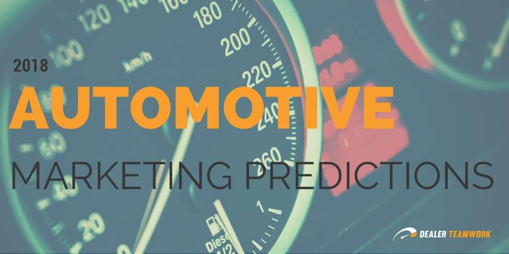 2018 Automotive Marketing Predictions
