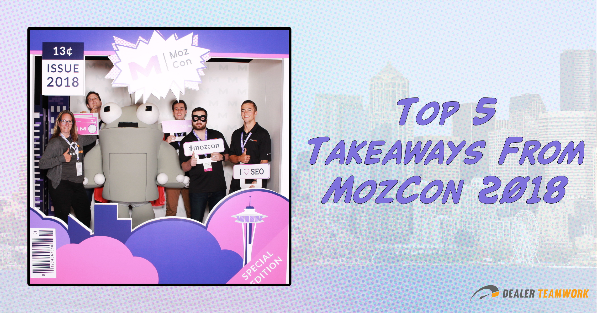 Top 5 Takeaways from MozCon 2018