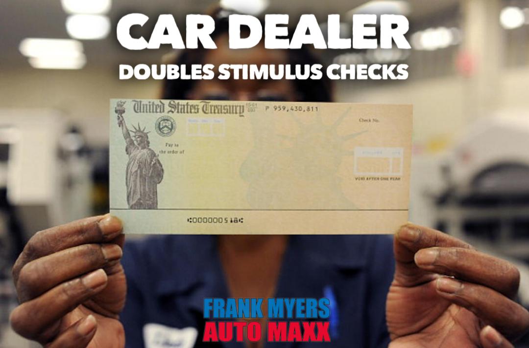 car dealer stimulus checks doubled